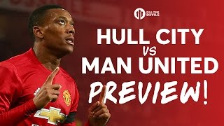 Martial Madness? Hull City Vs Manchester United | PREVIEW