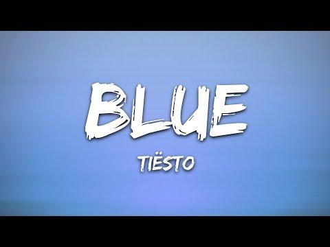 Tiësto - BLUE (Lyrics) ft. Stevie Appleton indir