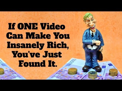 If ONE video can make you insanely rich, you\'ve just found it.