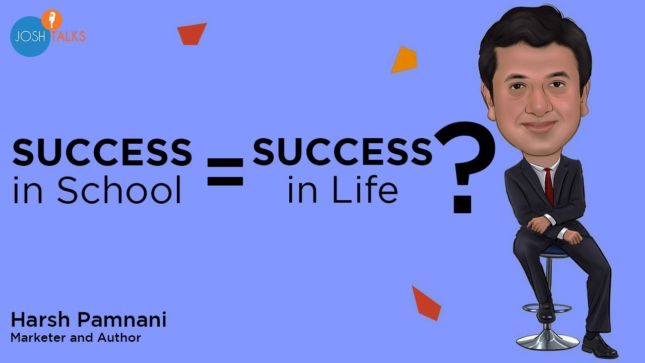 Success In Life Is Not Defined By Your Grades | Harsh Pamnani | Josh Talks