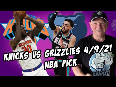 New York Knicks vs Memphis Grizzlies 4/9/21 Free NBA Pick and Prediction NBA Betting Tips