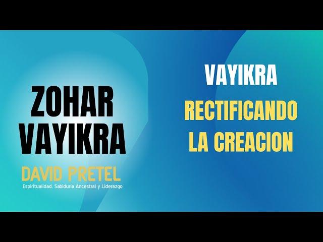 VAYIKRA: RECTIFICANDO LA CREACIÓN