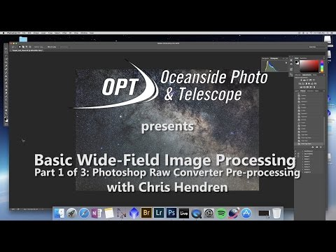 Basic Wide-Field Image Processing with Chris Hendren (Part 1 of 3)- OPT