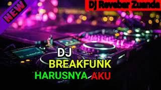DJ HARUSNYA AKU BREAKFUNK    Dj Revebar Zuanda    DJ PAK TEK TOK