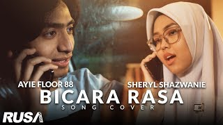 Download lagu Sheryl Shazwanie & Ayie Floor 88 - Bicara Rasa (Cover)