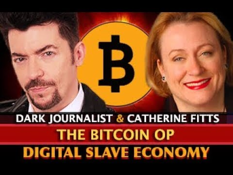 CATHERINE AUSTIN FITTS - BITCOIN OP DIGITAL SLAVERY & SPACE ECONOMY! DARK JOURNALIST
