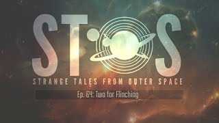 STOS Ep. 64: Two for Flinching