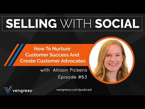 How To Nurture Customer Success And Create Customer Advocates with Allison Pickens, Episode #63