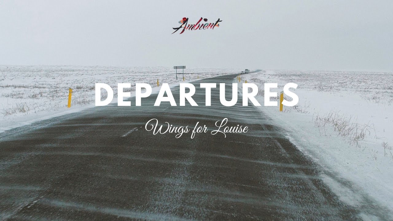 Wings for Louise - Departures (Music Video)