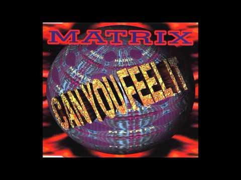 Matrix can you feel it radio edit