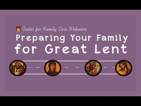 Preparing Your Family for Great Lent