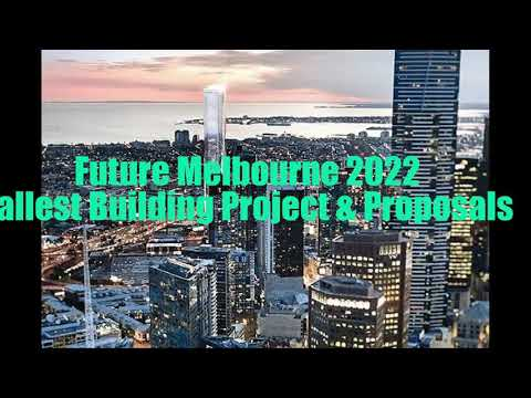 Future Melbourne 2022: Tallest Building Projects & Proposals