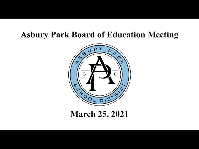 Asbury Park Board of Education Meeting - March 25, 2021
