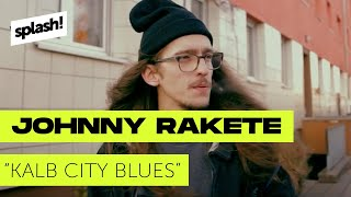 Johnny Rakete - Kalb City Blues (prod by. HawkOne) (splash! Mag Premiere) (Archiv)