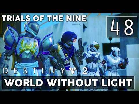 [48] World Without Light (Let's Play Destiny 2 [PS4 Pro] w/ GaLm) - Trials of the Nine
