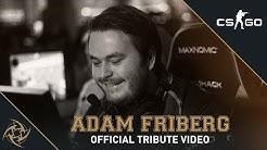 "Adam ""friberg"" Friberg – Official Tribute Video"