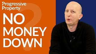 Is No Money Down Possible?   Progressive Property Podcast