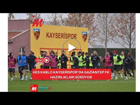 Hes Kablo Kayserispor'da Gaziantep FK hazırlıkları sürüyor
