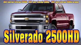 2018 Chevrolet Silverado 2500HD - 2018 Chevy Silverado 2500hd - 2018 Chevy Silverado 2500hd Duramax