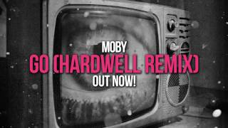 Moby - Go (Hardwell Remix)