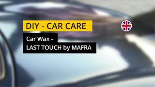 Car Wax - Last Touch :: MA-FRA