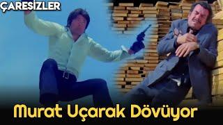 Çaresizler - Murat Uçarak Dövüyor!