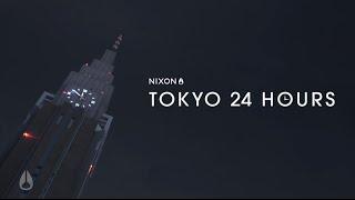 NIXON 『TOKYO 24 HOURS』