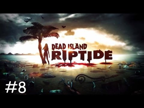 Dead Island Riptide - Bum [Let's Play #8] (Tivolt, Hantaa, Seto i Kubson)