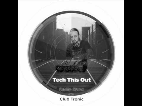 Tech This Out Show Episode3 @ ClubTronic Station