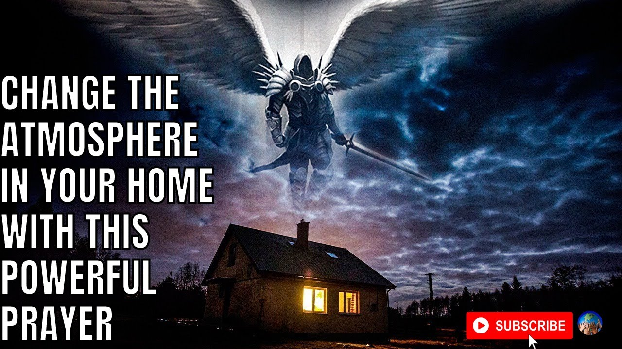 Download Prayers To Change The Atmosphere Of Your Home  KEEP THIS PLAYING OVER & OVER | Blessed Prayers