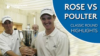 Poulter & Rose's duel at the 2002 British Masters | Classic Round Highlights