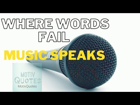 Where words fail Music speaks I Microphone Quotes