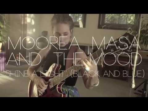 Moorea Masa & The Mood - Shine A LIght (Black & Blue)