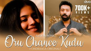 Oru Chance Kudu - Song Teaser   Ondraga Originals   Karky   Karthik   Gautham Vasudev Menon
