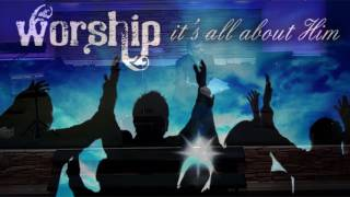 Video Worship: It's All About Him download MP3, 3GP, MP4, WEBM, AVI, FLV Agustus 2018