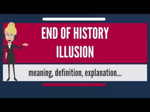 What is END OF HISTORY ILLUSION? What does END OF HISTORY ILLUSION mean?