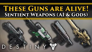 Destiny 2 Lore - These weapons are actually alive! Sentient weapons exist thanks to AI and Gods!