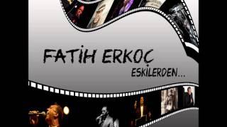 Fatih Erkoç - Ellerim Bomboş