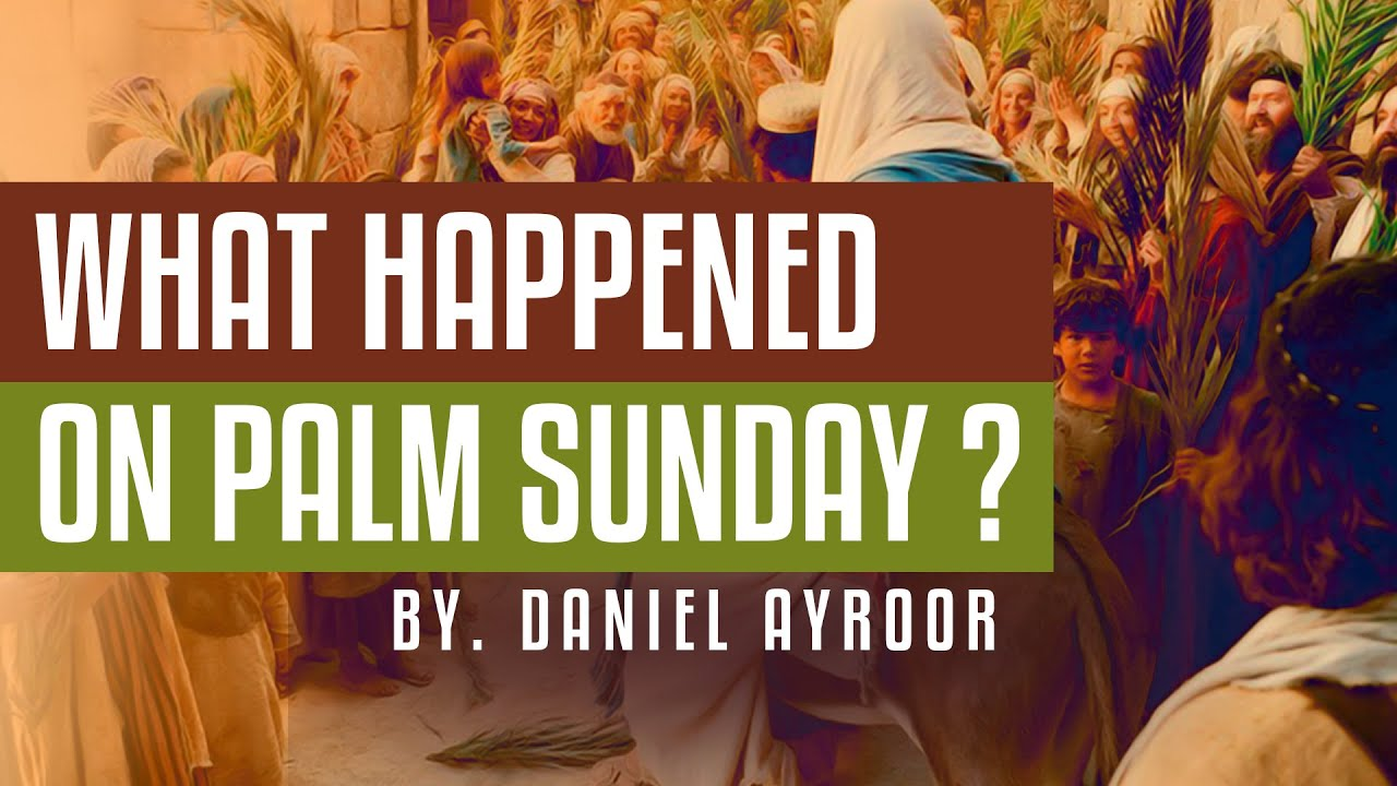 Download English / Malayalam Sermon. What happened on Palm Sunday? By. Daniel Ayroor