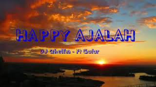 DJ Qhelfin - Happy Ajalah Ft Gafar (Lyrics/Lyric Video)