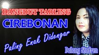 Video Dangdut Tarling Cirebonan Paling Enak Didengar download MP3, 3GP, MP4, WEBM, AVI, FLV November 2018