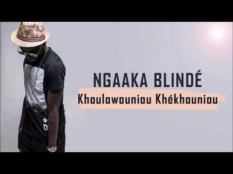 Ngaaka Blindé - Khoulowouniou Khékhouniou