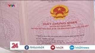 Nghịch lý ở Thái Bình: Dân không thèm nhận sổ đỏ | VTV24