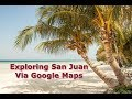 Exploring San Juan Puerto Rico on Google Earth