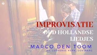 Oud-Hollandse liedjes-impro | Ev.-Luth. Kerk Den Haag - MARCO DEN TOOM