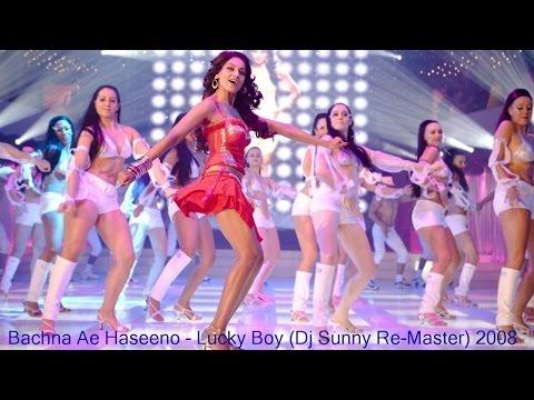 Bachna Ae Haseeno - Lucky Boy (Dj Sunny Re-Master) 2008