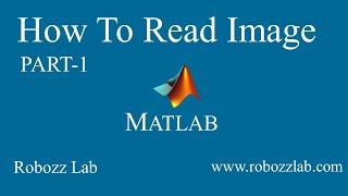 How to Read Image or Import Image in MATLAB Software Learn Image Processing