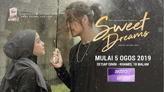 Video [EPISOD PENUH] Sweet Dreams - EP1 (Mira Filzah,Ben Amir,Sean Lee,PU Azman) download MP3, 3GP, MP4, WEBM, AVI, FLV Oktober 2019
