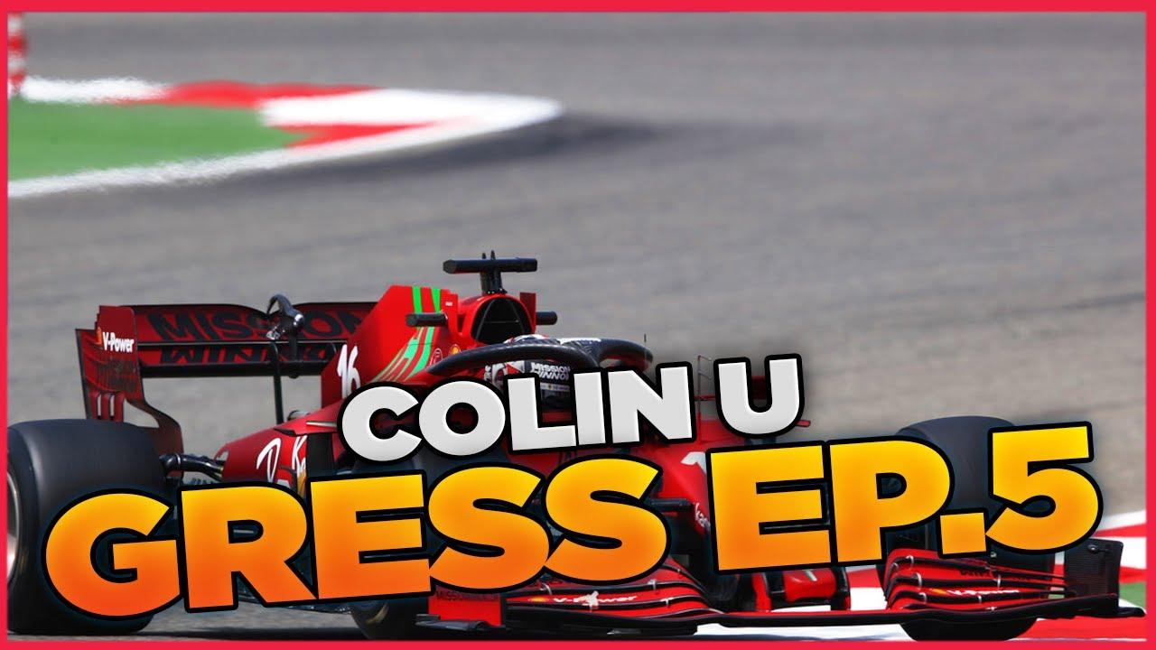 COLIN U GRESS EP.5 - F1 2021