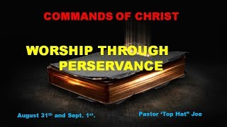 Commands Of Christ, Part 6: Worship Through Perseverance